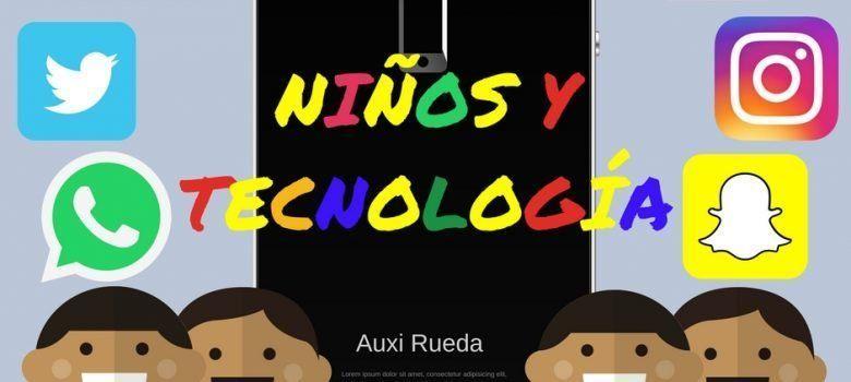 Niños y tecnología. Auxi Rueda